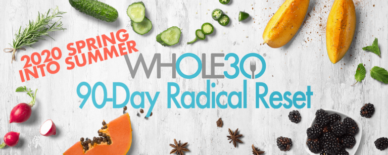 Whole30 Coaching Join the 2020 Sprint into Summer 90-Day Radical Reset Whole30 Program